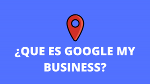¿Que es Google My Bussiness_ (1)