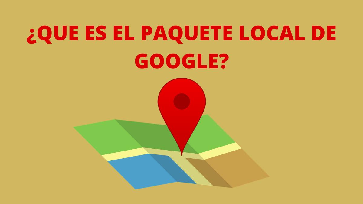 ¿Que es el Paquete local de Google_ (1)